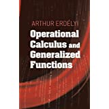 Operational Calculus and Generalized Functions (Dover Books on Mathematics) ~ Arthur Erd�lyi