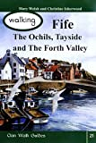 Mary Welsh Walking Fife, the Ochils, Tayside and the Forth Valley (Walking Scotland Series)