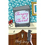 Changing the Channelby Felicity Lerouge