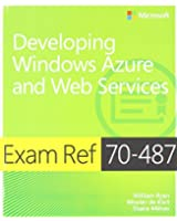 "Developing Windows Azure"" and Web Services: Exam Ref 70-487"