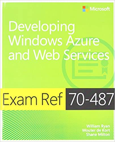 Exam Ref 70-487. Developing Windows Azure and Web Services
