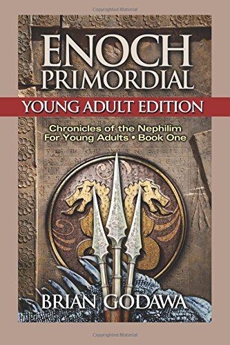 Enoch Primordial: Young Adult Edition: Volume 1 (Chronicles of the Nephilim for Young Adults)