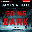 Going Dark: A Thorn Mystery, Book 13 Audiobook by James W. Hall Narrated by David de Vries