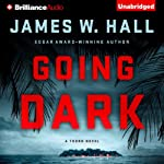Going Dark: A Thorn Mystery, Book 13 | James W. Hall