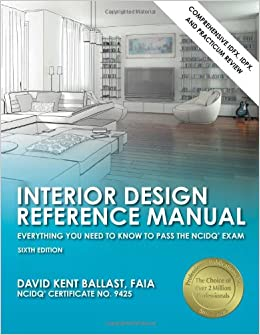 Interior Design Reference Manual Everything You Need To Know To Pass The Ncidq Exam 6th Ed