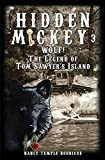 HIDDEN MICKEY 3: Wolf! The Legend of Tom Sawyer's Island (Hidden Mickey, volume 3)