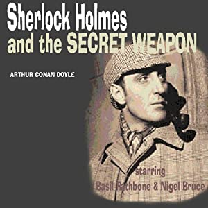 Sherlock Holmes & The Secret Weapon (Dramatised) | [Sir Arthur Conan Doyle]