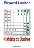 img - for Hist ria do Xadrez (Portuguese Edition) book / textbook / text book