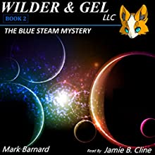 The Blue Steam Mystery: The Wilder Detective Agency, Book 2 (       UNABRIDGED) by Mark Barnard Narrated by Jamie B. Cline