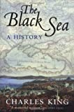 The Black Sea: A History (0199241619) by Charles King
