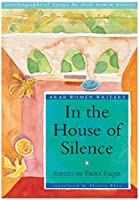 In the House of Silence: Autobiographical Essays by Arab Women Writers