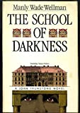 The School of Darkness (0385190654) by Wellman, Manly Wade