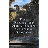 The diary of Mrs. John Graves Simcoe,: Wife of the first lieutenant-governor of the province of Upper Canada,...