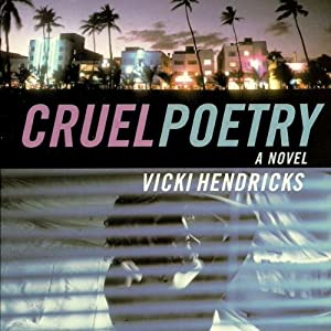 Cruel Poetry | [Vicki Hendricks]