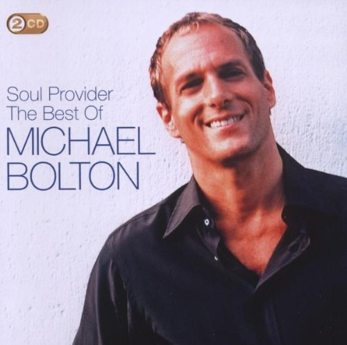 Michael Bolton - Soul Provider: The Best Of Michael Bolton - Zortam Music