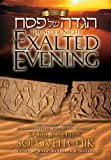 img - for The Seder Night: An Exalted Evening: The Passover Haggadah: With a Commentary Based on the Teachings of Rabbi Joseph B. Soloveitchik [Hardcover] [2009] (Author) Haggadah English & Hebrew book / textbook / text book