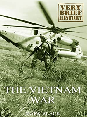The Vietnam War: A Very Brief History