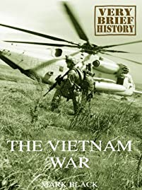 The Vietnam War: A Very Brief History by Mark Black ebook deal