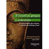 Filosofias Gregas e Orientais (Leituras Contemporâneas dos Clássicos da Filosofia do Direito)