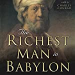 The Richest Man in Babylon: Six Laws of Wealth | Charles Conrad