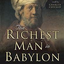 The Richest Man in Babylon: Six Laws of Wealth | Livre audio Auteur(s) : Charles Conrad Narrateur(s) : Charles Conrad