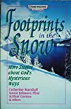 Footprints in the Snow: More Stories About God's Mysterious Ways (0687132533) by Marshall, Catherine