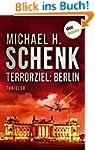 Terrorziel: Berlin: Thriller