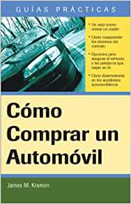 Cómo Comprar un Automóvil: How to Buy an Automobile