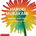 Wenn der Wind singt (Trilogie der Ratte 1) Audiobook by Haruki Murakami Narrated by David Nathan
