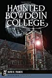 Haunted Bowdoin College (Haunted America)