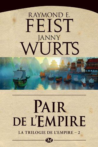 FEIST Raymond E. & WURTS Janny - LA TRILOGIE DE L'EMPIRE - Tome 2 : Pair de l'empire 51r82X28IzL