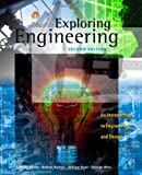Exploring Engineering, Second Edition: An Introduction to Engineering and Design