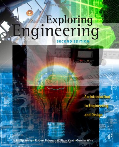 Exploring Engineering, Second Edition: An Introduction to...