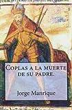 Coplas a la muerte de su padre. (Spanish Edition)