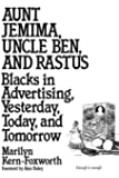 Aunt Jemima, Uncle Ben, and Rastus: Blacks in Advertising, Yesterday, Today, and Tomorrow (Contributions in Afro-American & African Studies)