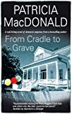 From Cradle to Grave (Severn House Large Print) (0727878735) by MacDonald, Patricia