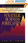 Strategic Business Forecasting: The C...