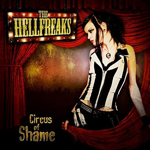 Circus Of Shame by The Hellfreaks (2015-05-15)