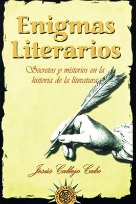 Enigmas literarios: Secretos y misterios en la historia de la literatura (Spanish Edition)