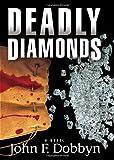 Deadly Diamonds: A Novel (Knight and Devlin Thriller)