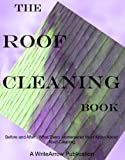 img - for Before and After: What Every Homeowner Must Know About Roof Cleaning, And How Not to Get Caught in the Crossfire of an Angry Industry book / textbook / text book