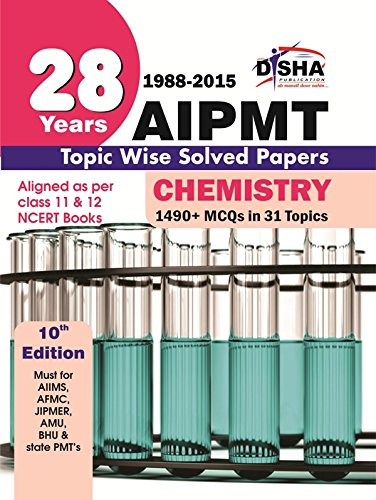 28 Years CBSE-AIPMT Topic wise Solved Papers CHEMISTRY (1988 - 2015) (Old Edition)