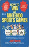How to Win at Nintendo Sports Games: Also Includes the Tengen Games, Rbi Baseball and Toobin (0312923716) by Rovin, Jeff