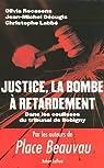 Justice, la bombe à retardement. Dans les coulisses du tribunal de Bobigny