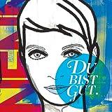 Du Bist Gut (Deluxe Edition)