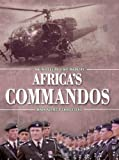 Africa's Commandos: The Rhodesian Light Infantry from Border Control to Airborne Strike Force