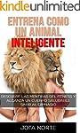 Entrena como un Animal Inteligente: D...