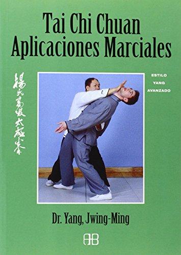 Tai chi chuan aplicaciones marciales: Estilo yang avanzado (Deporte y artes marciales)