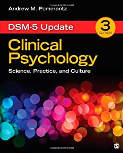 Clinical Psychology: Science, Practice, and Culture, Third Edition: DSM-5 Update
