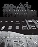 img - for The Gentrification Debates: A Reader (The Metropolis and Modern Life) book / textbook / text book